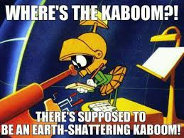 earth shattering kaboom